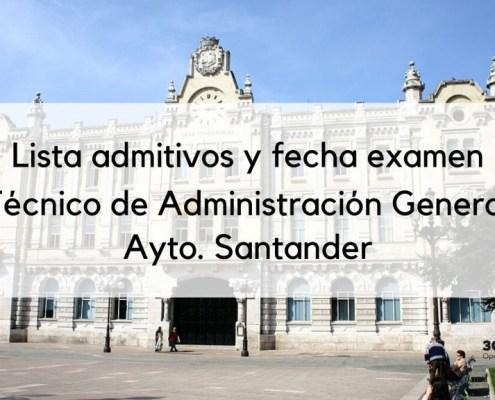 Lista definitiva y fecha examen oposicion Tecnico Administracion General Santander