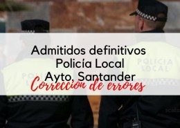 Admitidos-definitivos-Policia-Local-Santander-2020-Correccion-de-errores Curso Intensivo oposiciones policia local Santander