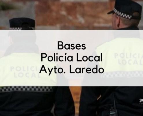Bases oposicion Policia Local Laredo 2020