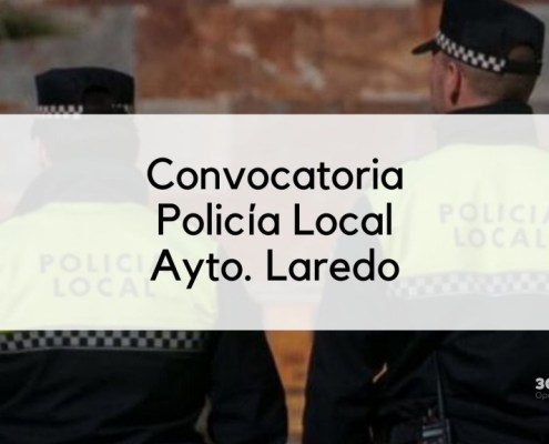 Convocatoria Policia Local Laredo 2020
