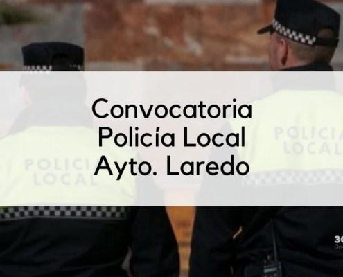 Convocatoria Policia Local Laredo 2020
