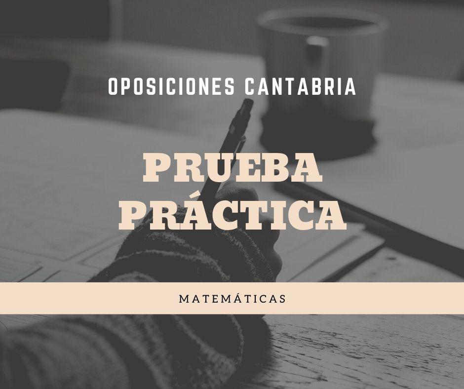 3-3 Prueba practica oposiciones Matematicas Cantabria
