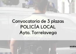 Convocatoria-Policia-Local-Torrelavega 2600 plazas en CyL inminente convocatoria oposiciones 2017