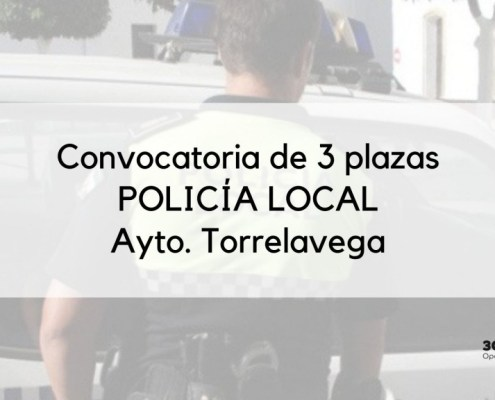 Convocatoria Policia Local Torrelavega