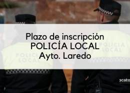 Reanudacion-del-plazo-inscripcion-oposicion-Policia-Local-Laredo-2020 Bases oposicion Policia Local Laredo 2020