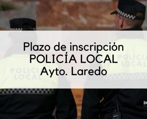 Reanudacion del plazo inscripcion oposicion Policia Local Laredo 2020