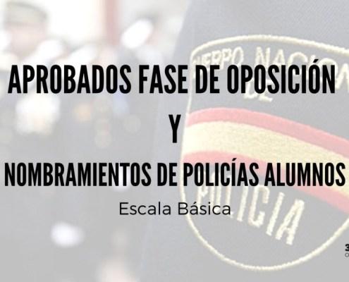 Aprobados fase oposicion Policia Nacional y nombramiento de policias alumnos
