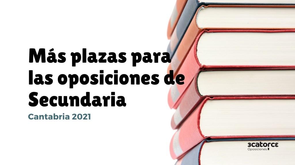 Mas-plazas-oposiciones-Secundaria-Cantabria-2021 Mas plazas oposiciones Secundaria Cantabria 2021