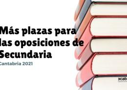 Mas-plazas-oposiciones-Secundaria-Cantabria-2021 Comunicado Ministerio Educacion Oposiciones 2020