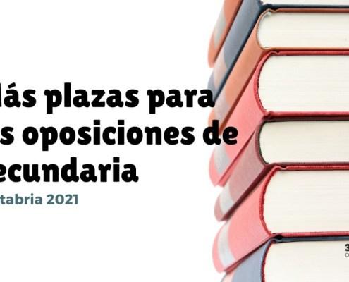Mas plazas oposiciones Secundaria Cantabria 2021