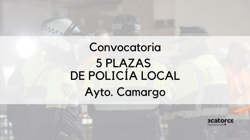 Convocadas-5-plazas-Policia-Local-Camargo-del-tuno-libre Convocatoria Policia Local Camargo 5 plazas turno libre