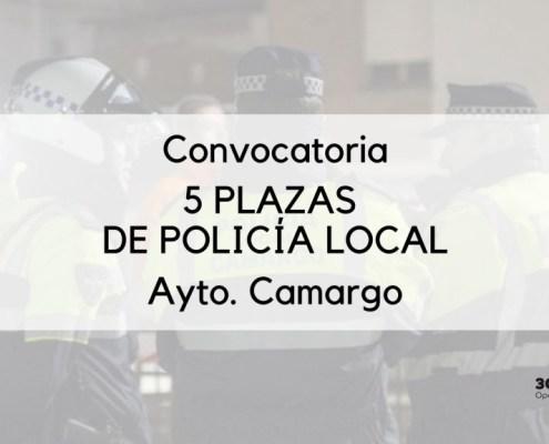 Convocatoria Policia Local Camargo 5 plazas turno libre