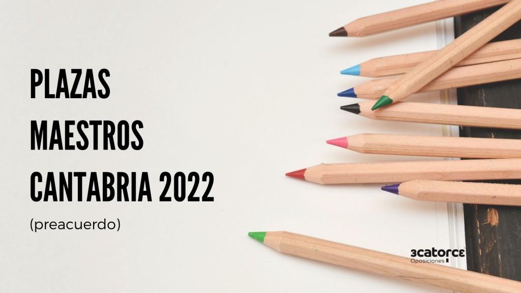 Preacuerdo-plazas-oposiciones-maestros-Cantabria-2022 Preacuerdo plazas oposiciones maestros Cantabria 2022