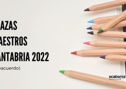 Preacuerdo-plazas-oposiciones-maestros-Cantabria-2022 Convocatoria oposiciones ingles Primaria Cantabria
