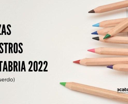 Preacuerdo plazas oposiciones maestros Cantabria 2022