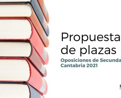 Propuesta de plazas oposiciones Secundaria 2021 Cantabria
