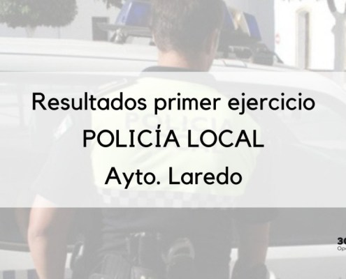 Oposiciones Policia Local Aprobados que pasan al segundo ejercicio de supuestos Ayuntamiento Laredo 1