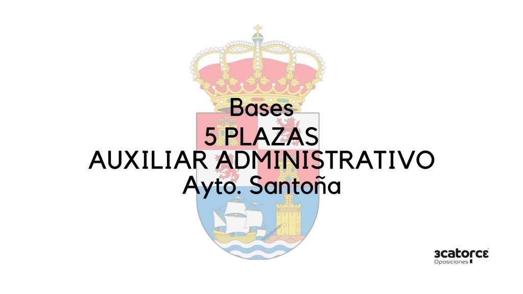 Bases-que-van-a-regir-la-convocatoria-de-5-plazas-auxiliar-administrativo-Santona-Cantabria Bases que van a regir la convocatoria de 5 plazas auxiliar administrativo Santoña Cantabria