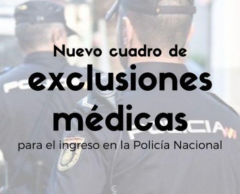 Publicado el Real Decreto que aprueba el nuevo cuadro exclusiones medicas policia nacional