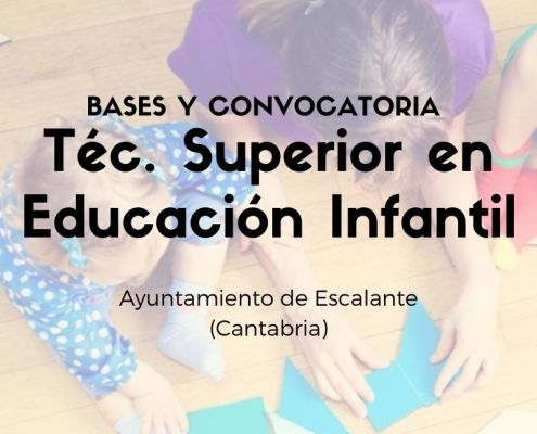 Oposicion tecnico educacion infantil Cantabria Escalante