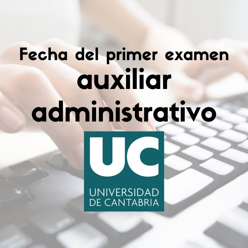fecha-examen-auxiliar-administrativo-universidad-de-cantabria fecha examen auxiliar administrativo universidad de cantabria