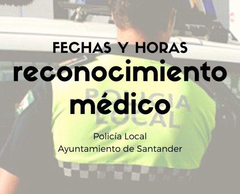 Fecha reconocimiento medico oposicion policia local Ayuntamiento Santander