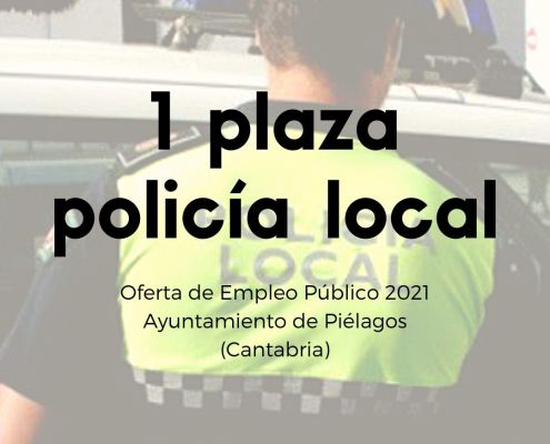 oposiciones Cantabria Policia Local 1 plaza Ayuntamiento de Pielagos