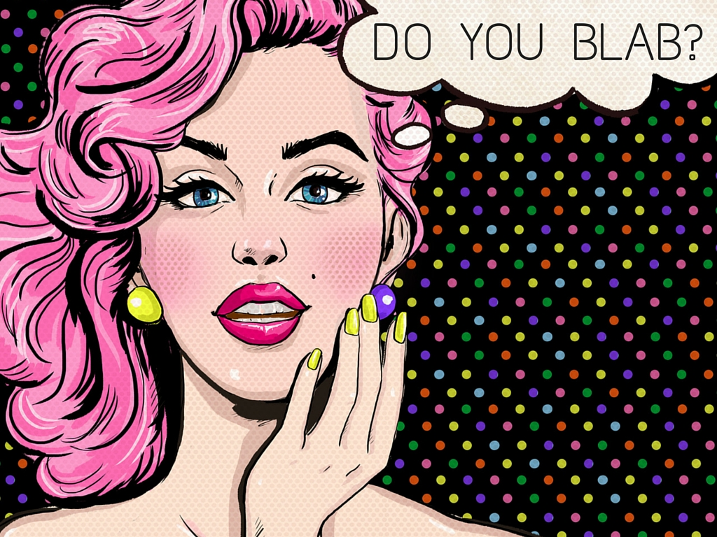 Why Would a Blogger Want to Blab?