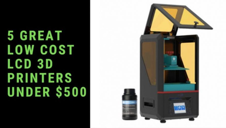 5 of the Best Low Cost LCD 3D Printers 2021