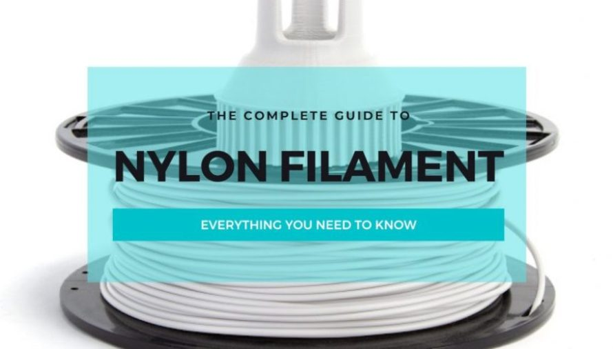 Nylon Filament 3D Printing Guide & Best Nylon 3D Printers