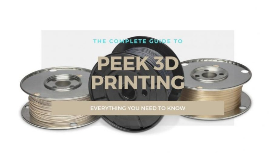 The Complete PEEK 3D Printing Guide For PEEK Filament