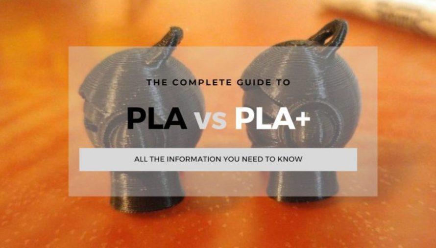 PLA vs PLA+: Is PLA Plus Filament better for 3D printing?