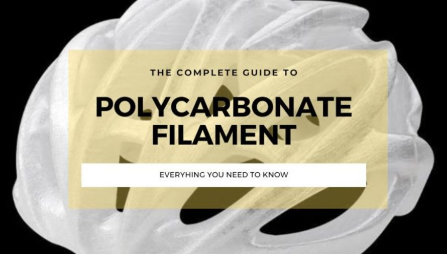 Polycarbonate 3D Printing: Our Complete Guide to PC Filament