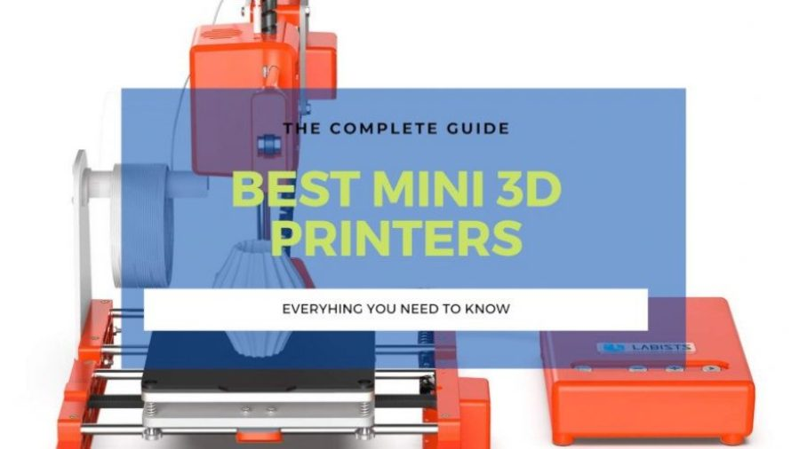 The 8 Best Mini 3D Printers 2021 (ALL Price Ranges!)