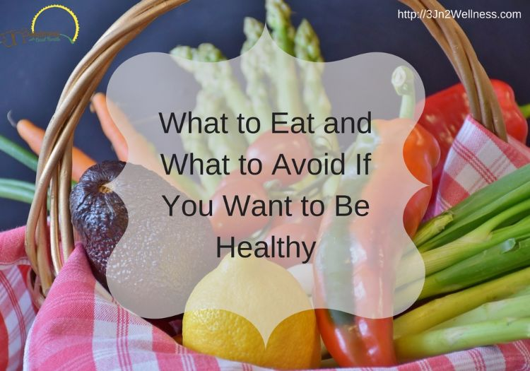 what to eat and what to avoid if you want to be healthy
