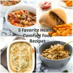 5 Favorite Healthy Comfort Food Recipes