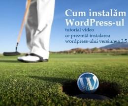 Cum se instalează WordPress 3.5 (video)