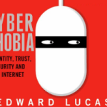 Book Review: Cyberphobia – Identity, Trust, Security, and the Internet
