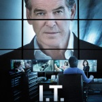 The movie 'I.T.' is Pierce Brosnan's 'Taken' against the IoT