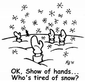 Who's Tired Of Snow?