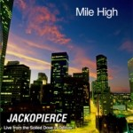 Jackopierce – Mile High – Live From Soiled Dove In Denver