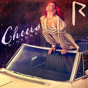 Rihanna - Cheers