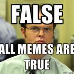 False All Memes Are True