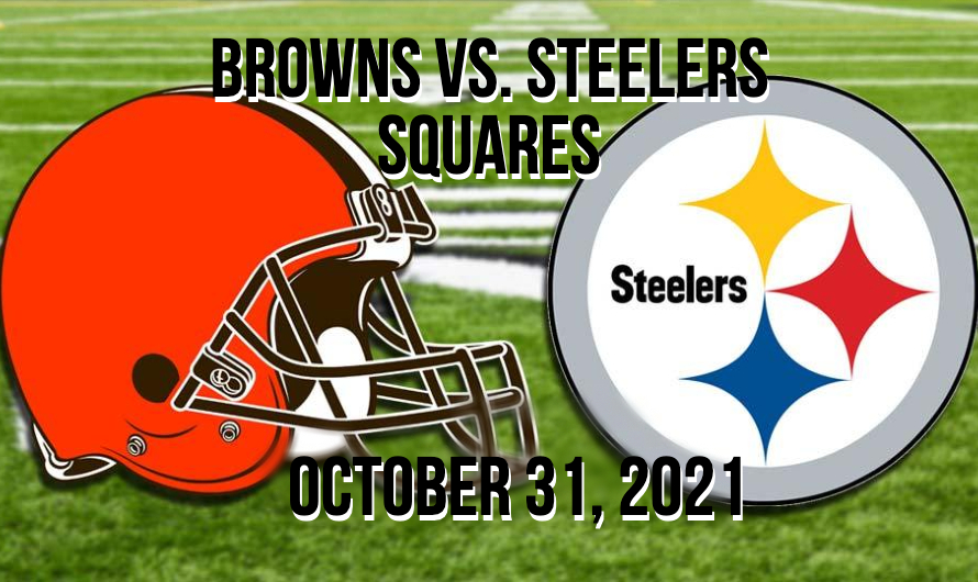 Browns vs. Steelers Squares – 10.31.2021