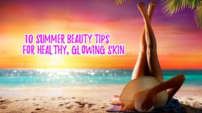 Top Ten Summer Beauty Tips