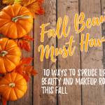 Fall Beauty & Makeup Must Haves
