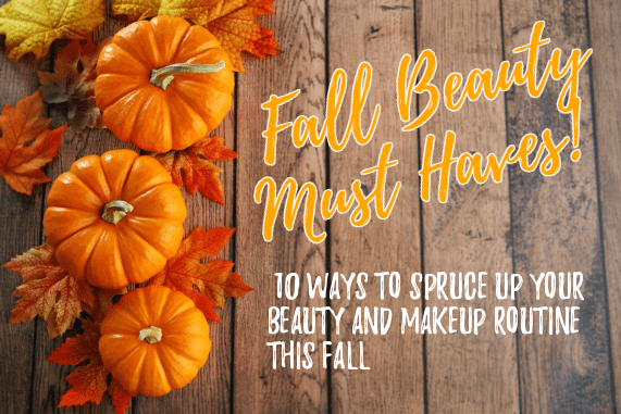 Fall Beauty & Makeup Must Haves 2017