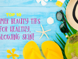 Top 10 Summer Beauty Tips