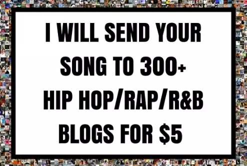 I Will Send Your Song to 300+ Hip Hop / Rap / RnB Blogs for $5