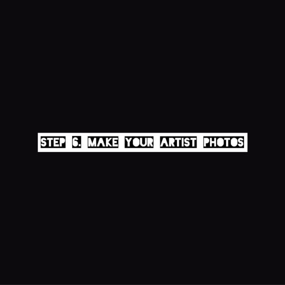 Step 6 - Make Your Artist Photos